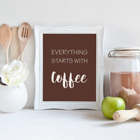 "Everything Starts With Coffee - Kitchen Wall Decor Printable, 8x10"", Instant Download, Motivational Coffee Sign, Typography Print, Brown"