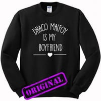 Draco Malfoy Is My Boyfriend for sweater black, sweatshirt black unisex adult