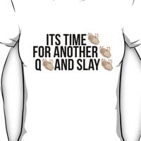Q and Slay Women's T-Shirt
