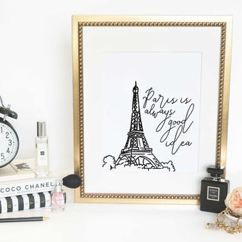 Paris Inspirational Print Paris is always a good idea Teen Room Decor Typographic Quote Paris poster wall art decor Paris quote DIGITAL ART