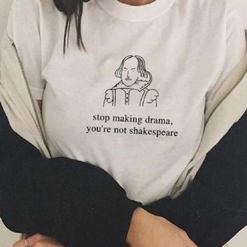 Stop Making Drama Funny Aesthetic T Shirt Women Tumblr 90s Fashion Graphic Tee Cute Summer Tops Casual O Neck Cool T Shirts