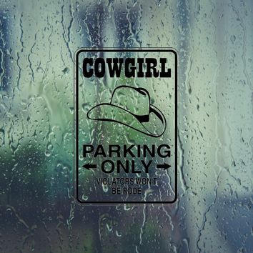 Cowgirl Parking Only #4 Sign Vinyl Outdoor Decal (Permanent Sticker)