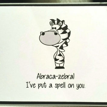 Funny card Abraca-zebra! I've put a spell on you. Just Because, Relationships, Handmade greeting card, Wife, Husband, boyfriend, girlfriend
