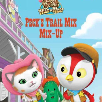 Peck's Trail Mix Mix-Up (World of Reading): Peck's Trail Mix Mix-Up (Sheriff Callie's Wild West)