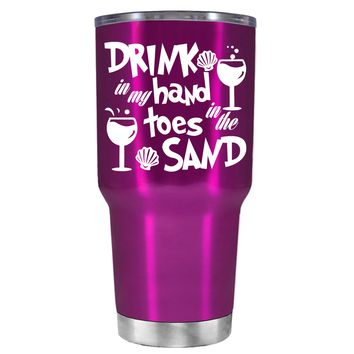 Drink in my Hand Toes in the Sand on Translucent Pink 30 oz Tumbler Cup