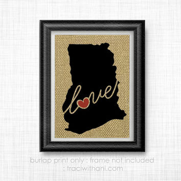 Ghana Love! Burlap Printed Wall Art: Print, Silhouette, Heart, Home, Rustic, Wall Art, Artwork, Map, Country, Trip, Mission, Christian
