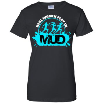real women play in the mud T-Shirt