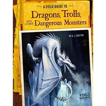 A Field Guide to Dragons, Trolls, and Other Dangerous Monsters (Edge Books. Fantasy Field Guides)