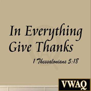 In Everything Give Thanks Wall Decal 1 Thessalonians 5 18 Bible Scripture Rel...