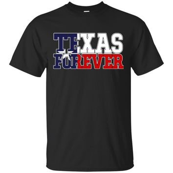 Texas-Forever Funny Saying Humor Novelty Tshirt