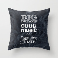 ♥ ♥ ♥ BIG DREAMS ♥ ♥ ♥  - Throw Pillow  by Monika Strigel .... choose your colour and your size!