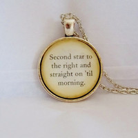 Second Star To The Right And Straight On Til Morning Necklace. Peter Pan Quote Necklace. 18 Inch Chain.