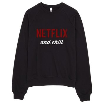 Netflix and Chill Crew Neck Fleece Sweater Made in LA