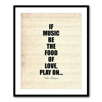 If music be the food of love play on - William Shakespeare - 8 x 10 or larger print - Typography - Word Art - Subway Art - Vintage Music