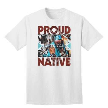 Proud Native American Adult T-Shirt