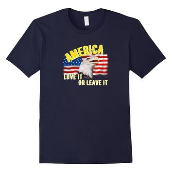 America Love It Or Leave it | American Patriot Flag T-Shirt
