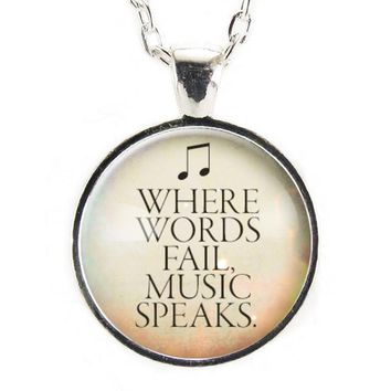 Where Words Fail, Music Speaks Necklace