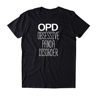 Obsessive Panda Disorder Shirt Funny Panda Animal Lover Panda Owner Clothing Tumblr T-shirt