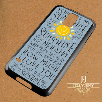 You Are My Sunshine My Only Samsung Galaxy S3 S4 S5 S6 S6 Edge Case | Galaxy Note 3 4 Case