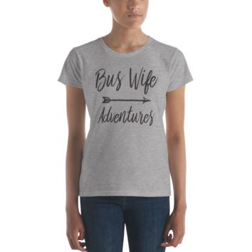 Bus Wife Adventures - Women's Short Sleeve