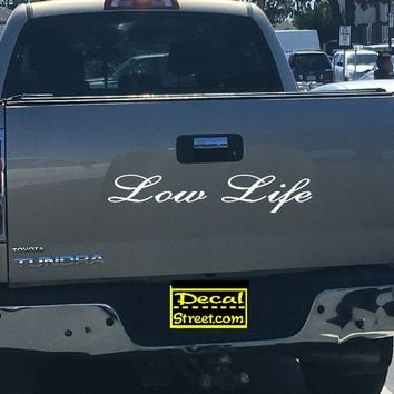 Low Life Tailgate Decal Sticker 4x4 Diesel Truck SUV
