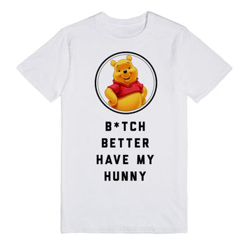 Winnie the Pooh: B*tch Better Have My Hunny