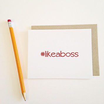 Like a boss #hashtag series- greeting card-  card- blank, valentine's day, friendship, mother's day, birthday, wedding, anniversary, funny