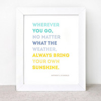 Inspirational Print - Sunshine Quote by HappyDappyBits