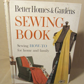 Vintage 1961 Hard Bound Book, Better Homes & Garden Sewing Book - Sewing How To for Home and Family, Rare Book, Crafts, Patterns, Home Decor