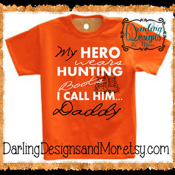 My Hero wears hunting boots I call him Daddy Youth T Shirt