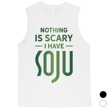 Nothing Scary Soju Mens Comedic Best Perfect Halloween Muscle Shirt