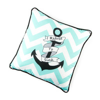 I Refuse to Sink Anchor and Mint Chevron Stripe Pillow