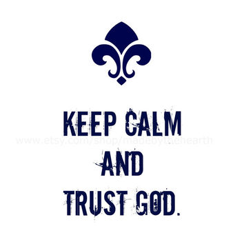Keep Calm Art Print God Quote Home Decor Quote Print 8x10