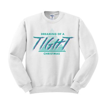 Dreaming Of A TIght Christmas Crewneck Sweatshirt