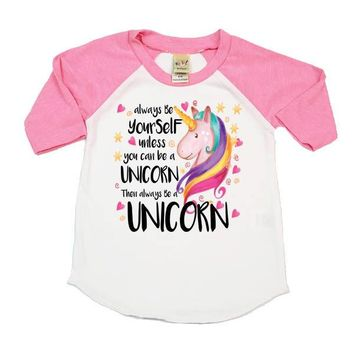 Always Be Yourself Unless You Can Be A Unicorn Kids Raglan Shirt - Unicorn Raglan - Youth Raglan Shirts - Raglan Kids Shirt - Baseball Shirt