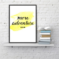 """PRINTABLE ART - One Poster """"more adventure . . . """""""