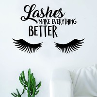 Lashes Make Everything Better Quote Beautiful Design Decal Sticker Wall Vinyl Decor Art Eyebrows Eyelashes Make Up Cosmetics Beauty Salon MUA