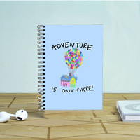 Disney Up Quotes Adventure Is Out There Photo Notebook Auroid