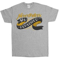 Nevertheless She Persisted Banner  -- Unisex T-Shirt