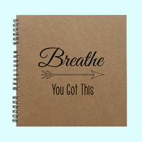 Breathe-You Got This - Book, Large Journal, Personalized Book, Personalized Journal, Scrapbook, Smashbook