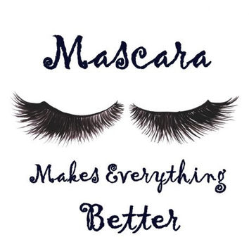 Mascara Makes everything better, Makeup quotes art, word decal, Printable vanity Wall decor, decals, print, girl, quote decoration, bathroom
