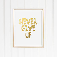 Never Give Up. Motivational Faux Gold Foil Print. Typography Quote Poster. Modern Home Decor. Minimalist Wall Art.