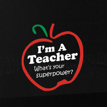 I'm a teacher what's your superpower vinyl car decal, graphic decal, vinyl decal, sticker, decal, car sticker, laptop sticker