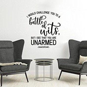 "Lucky Girl Decals I would challenge you to a battle of wits but I see you are unarmed SHAKESPEARE Vinyl Wall Decal Sticker 11""w x 12""h"