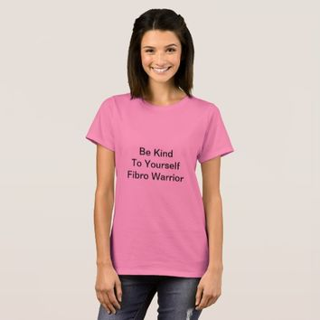Pink Be Kind To Yourself Fibro Warrior TShirt