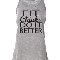 Fit Chicks Do It Better. Workout Tank Top. Bella. Weight Lifting. Squats. Crossfit Clothing. Beast Mode. Crossfit Shirt. Deadlifts.