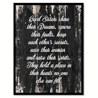 Good sisters have their dreams ignore their faults keep each other's secrets ease their warrier & raise their spirits Motivational Quote Saying Canvas Print with Picture Frame Home Decor Wall Art