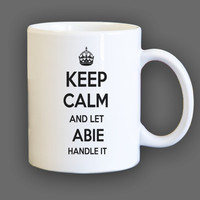 Keep Calm and let Abie Handle it Personalized Coffee Mug