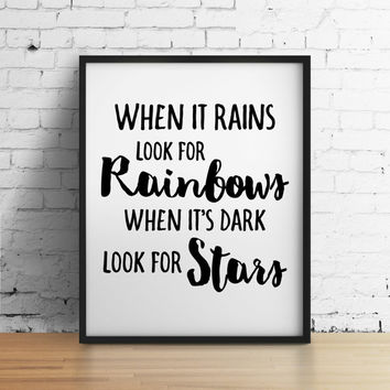 When it rains look for rainbows, look for stars, 8x10 digital print, black and white, instant printable poster, typography, download, quote