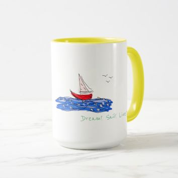 Dream Sail Live Sea Boat Seagulls Coffee Tea Mug